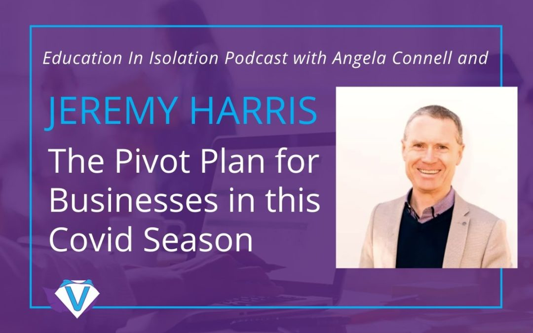 Jeremy Harris – The Pivot Plan for Businesses in this Covid Season