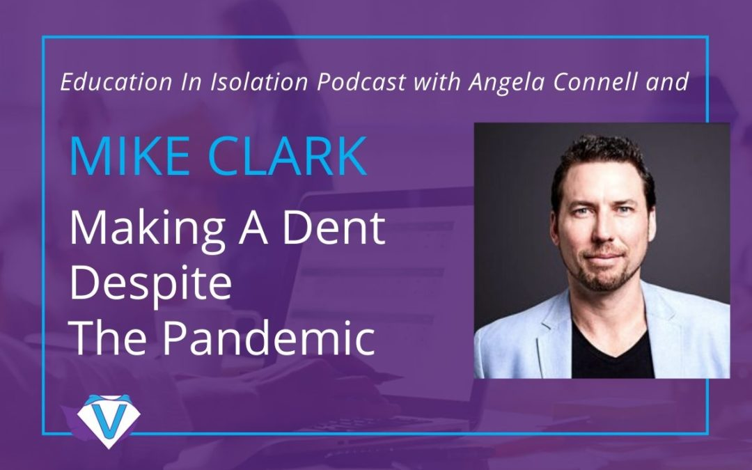 Mike Clark – Making A Dent Despite The Pandemic