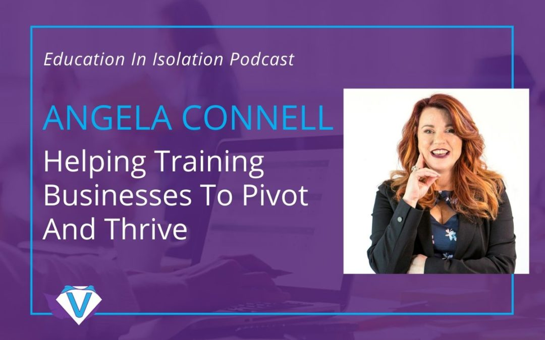 Angela Connell - Helping Training Businesses To Pivot And Thrive