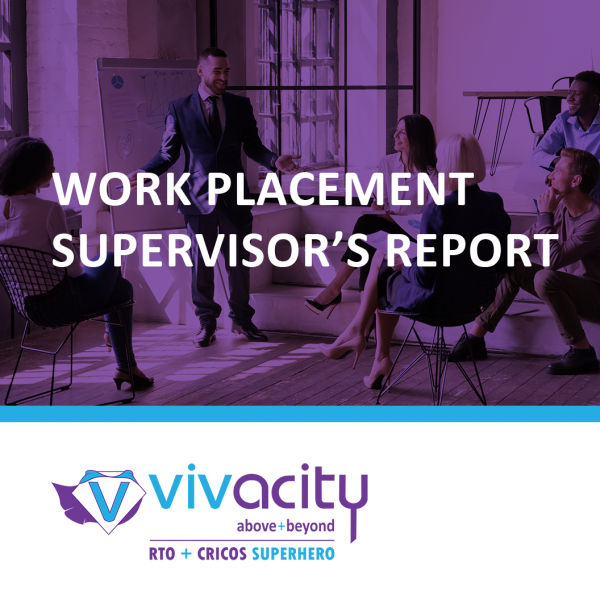 Work Placement Supervisor's Report