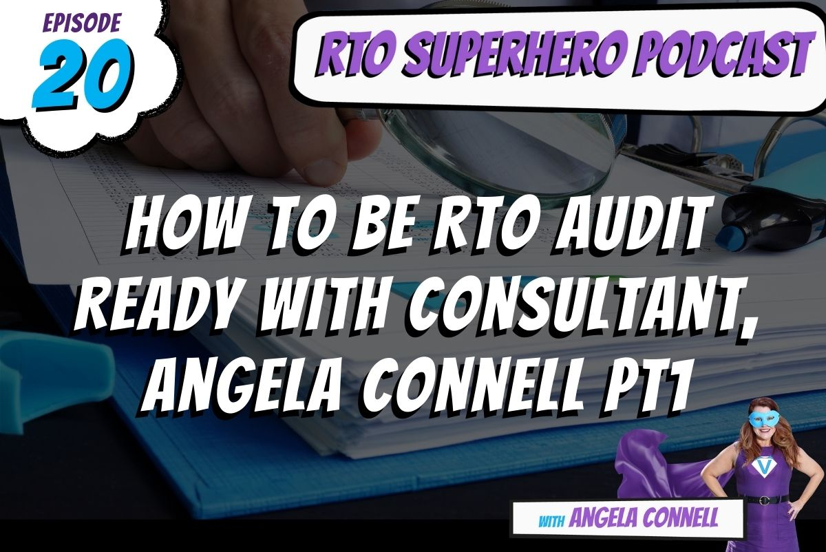 How To Be RTO Audit Ready With Consultant, Angela Connell Pt1