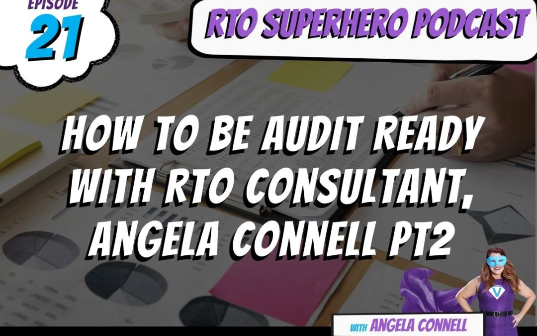 How to be Audit Ready with RTO Consultant, Angela Connell Pt2